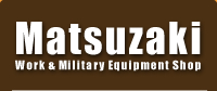 Matsuzaki Work & Military Equipment Shop
